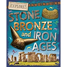 Stone, Bronze and Iron Ages (Explore! Book 18) (English Edition)