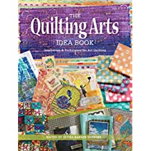 The Quilting Arts Idea Book: Inspiration & Techniques for Art Quilting (English Edition)