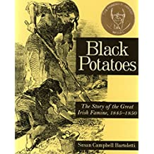 Black Potatoes: The Story of the Great Irish Famine, 1845-1850 (English Edition)