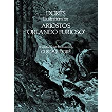 """Doré's Illustrations for Ariosto's """"Orlando Furioso"""": A Selection of 208 Illustrations (Dover Fine Art, History of Art) (English Edition)"""