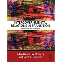 Intergovernmental Relations in Transition: Reflections and Directions (English Edition)