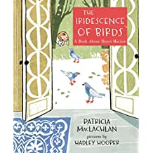 The Iridescence of Birds: A Book About Henri Matisse (English Edition)