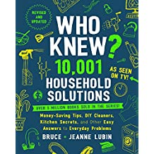 Who Knew? 10,001 Household Solutions: Money-Saving Tips, DIY Cleaners, Kitchen Secrets, and Other Easy Answers to Everyday Problems (English Edition)