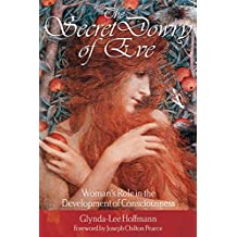 The Secret Dowry of Eve: Woman's Role in the Development of Consciousness (English Edition)