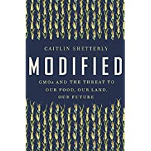 Modified: GMOs and the Threat to Our Food, Our Land, Our Future (English Edition)