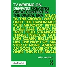 TV Writing On Demand: Creating Great Content in the Digital Era (English Edition)