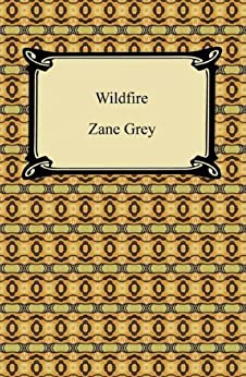 """Wildfire [with Biographical Introduction] (English Edition)"",作者:[Grey, Zane]"