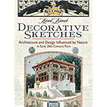 Decorative Sketches: Architecture and Design Influenced by Nature in Early 20th-Century Paris (English Edition)
