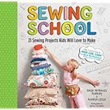 Sewing School ®: 21 Sewing Projects Kids Will Love to Make (English Edition)