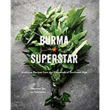 Burma Superstar: Addictive Recipes from the Crossroads of Southeast Asia: A Cookbook (English Edition)
