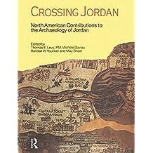 Crossing Jordan: North American Contributions to the Archaeology of Jordan (English Edition)