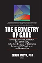The Geometry of Care: Linking Resources, Research, and Community to Reduce Degrees of Separation Between HIV Treatment and...