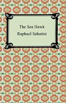 """The Sea-Hawk [with Biographical Introduction] (English Edition)"",作者:[Rafael Sabatini]"