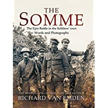 The Somme: The Epic Battle in the Soldiers' own Words and Photographs (English Edition)