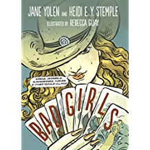 Bad Girls: Sirens, Jezebels, Murderesses, Thieves and Other Female Villains (English Edition)