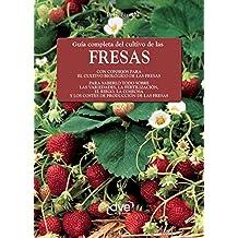 Guía completa del cultivo de las fresas (Spanish Edition)