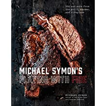 Michael Symon's Playing with Fire: BBQ and More from the Grill, Smoker, and Fireplace: A Cookbook (English Edition)