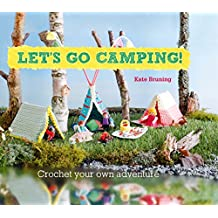 Let's Go Camping! From cabins to caravans, crochet your own camping Scenes (English Edition)