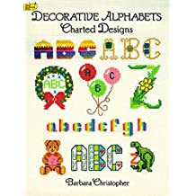 Decorative Alphabets Charted Designs (Dover Embroidery, Needlepoint) (English Edition)