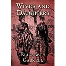 Wives and Daughters (English Edition)
