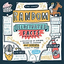 Random Illustrated Facts: A Collection of Curious, Weird, and Totally Not Boring Things to Know (English Edition)