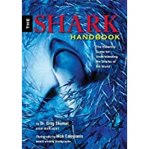 Shark Handbook: The Essential Guide for Understanding and Identifying the Sharks of the World (English Edition)