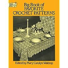 Big Book of Favorite Crochet Patterns (Dover Knitting, Crochet, Tatting, Lace) (English Edition)