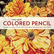The New Colored Pencil: Create Luminous Works with Innovative Materials and Techniques (English Edition)