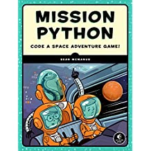 Mission Python: Code a Space Adventure Game! (English Edition)