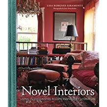Novel Interiors: Living in Enchanted Rooms Inspired by Literature (English Edition)