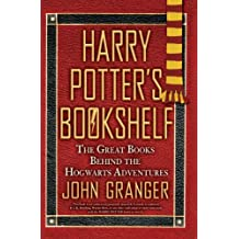 Harry Potter's Bookshelf: The Great Books behind the Hogwarts Adventures (English Edition)