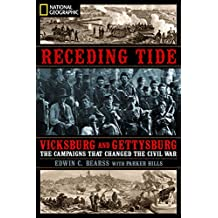 Receding Tide: Vicksburg and Gettysburg: The Campaigns That Changed the Civil War (English Edition)