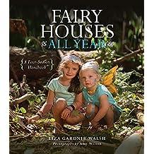 Fairy Houses All Year: A Four-Season Handbook (English Edition)