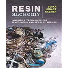 Resin Alchemy: Innovative Techniques for Mixed-Media and Jewelry Artists (English Edition)