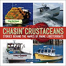 Chasin' Crustaceans: Stories Behind the Names of Maine Lobsterboats (English Edition)