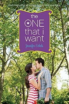 """The One That I Want (English Edition)"",作者:[Echols, Jennifer]"
