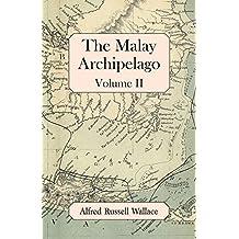 The Malay Archipelago, Volume II (English Edition)