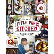 The Little Paris Kitchen: Classic French recipes with a fresh and fun approach (English Edition)