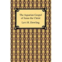 The Aquarian Gospel of Jesus the Christ (English Edition)