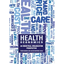 Health Economics: An Industrial Organization Perspective (English Edition)