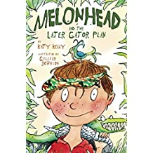 Melonhead and the Later Gator Plan (English Edition)
