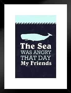 海报 Foundry The Sea was Angry That Day My Friends 引言艺术版画 哑光框架海报 20x26 inches 230545
