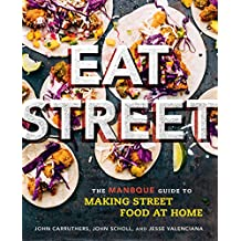 Eat Street: The ManBQue Guide to Making Street Food at Home (English Edition)