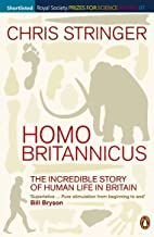 Homo Britannicus: The Incredible Story of Human Life in Britain (English Edition)