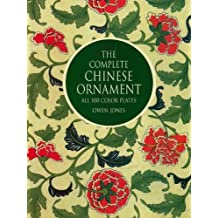 The Complete Chinese Ornament: All 100 Color Plates (Dover Fine Art, History of Art) (English Edition)