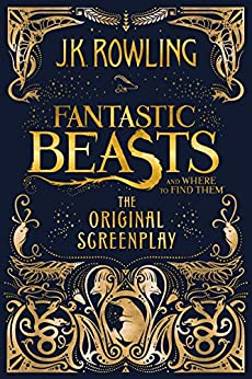 """Fantastic Beasts and Where to Find Them: The Original Screenplay (English Edition)"",作者:[J.K. Rowling]"