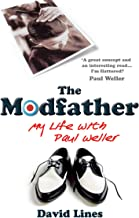 The Modfather: My Life with Paul Weller (English Edition)