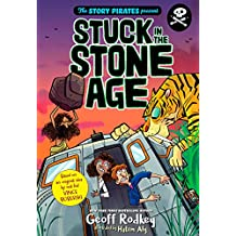 The Story Pirates Present: Stuck in the Stone Age (English Edition)