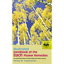 Illustrated Handbook Of The Bach Flower Remedies (English Edition)