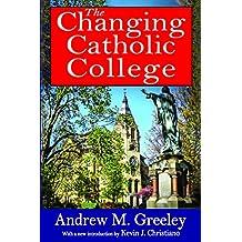 The Changing Catholic College (English Edition)